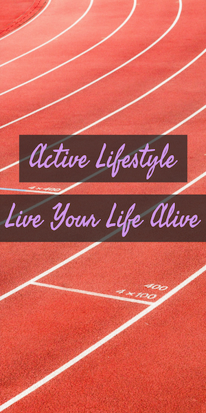 have an active lifestyle